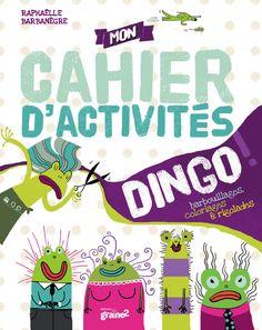« Mon cahier d'activités  dingo »  livre jeux  Editions Graine 2  février 2013
