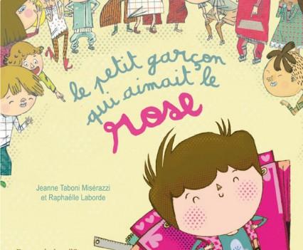 « Le petit garçon qui aimait le rose »  Editions Des ronds dans l'O  septembre 2011