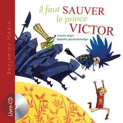 « Il faut sauver le prince Victor »  Editions Benjamins média  novembre 2009